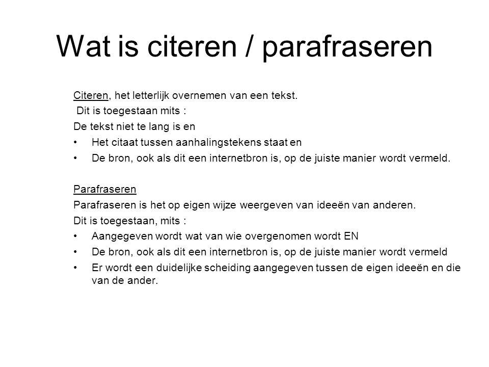 Wat is citeren / parafraseren Citeren, het letterlijk overnemen van een tekst.