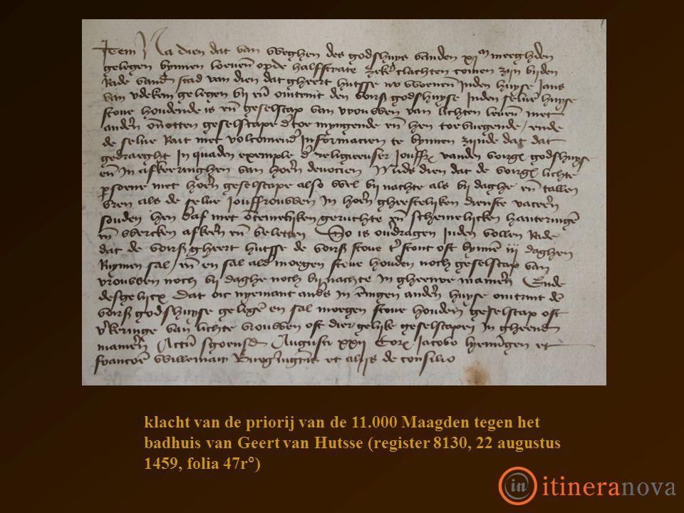 klacht van de priorij van de 11.000 Maagden tegen het badhuis van Geert van Hutsse (register 8130, 22 augustus 1459, folia 47r°)