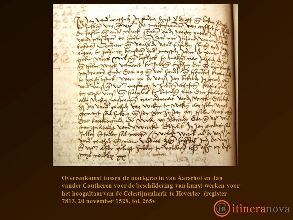 Overeenkomst tussen de markgravin van Aarschot en Jan vander Coutheren voor de beschildering van kunst-werken voor het hoogaltaar van de Celestijnenkerk te Heverlee (register 7813, 20 november 1528, fol.