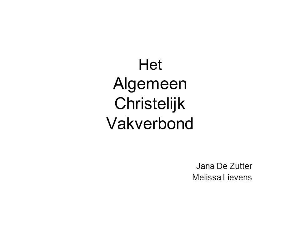 Het Algemeen Christelijk Vakverbond Jana De Zutter Melissa Lievens