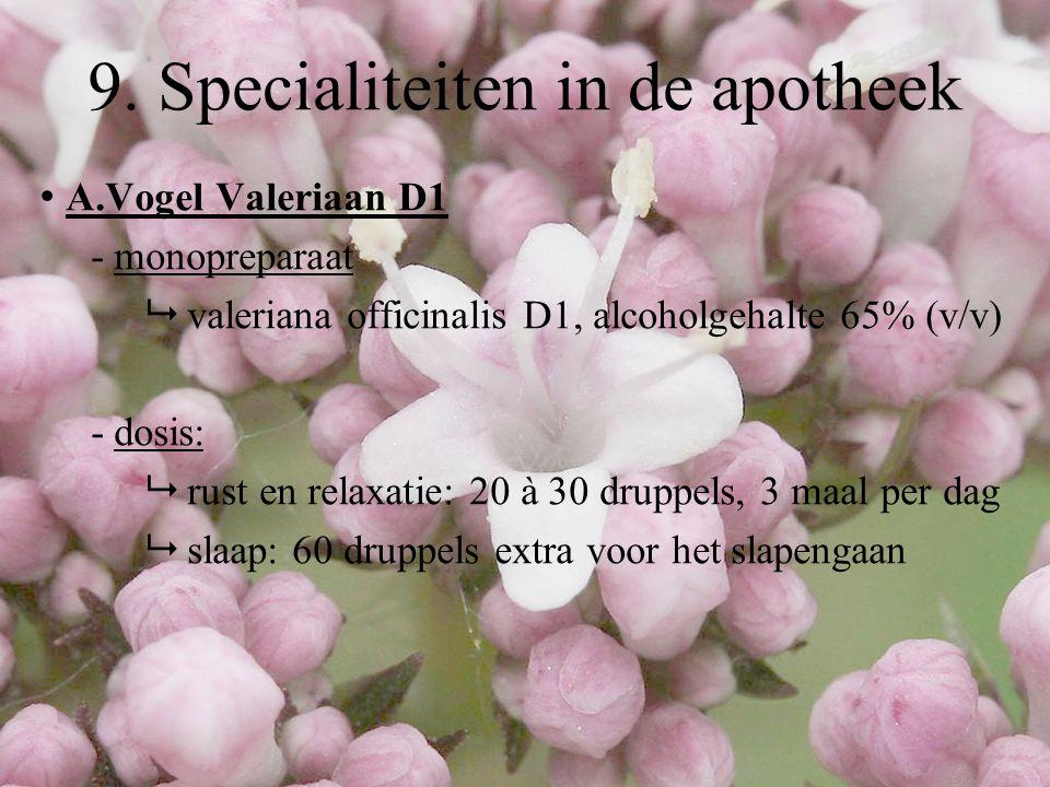 A.Vogel Valeriaan D1 - monopreparaat  valeriana officinalis D1, alcoholgehalte 65% (v/v) - dosis:  rust en relaxatie: 20 à 30 druppels, 3 maal per d