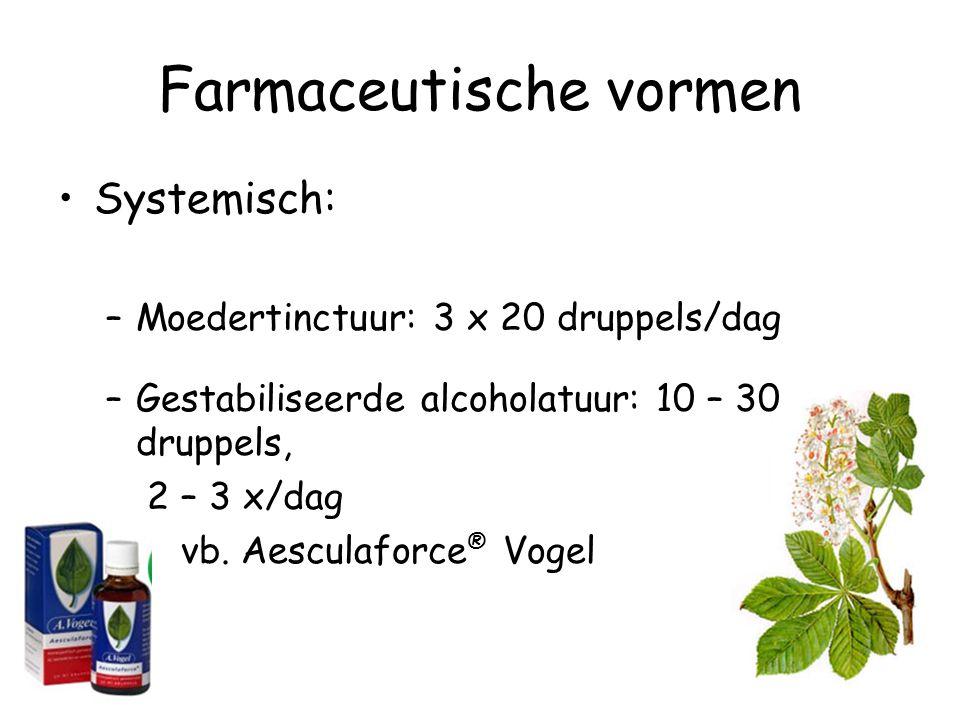 Farmaceutische vormen Systemisch: –Moedertinctuur: 3 x 20 druppels/dag –Gestabiliseerde alcoholatuur: 10 – 30 druppels, 2 – 3 x/dag vb. Aesculaforce ®