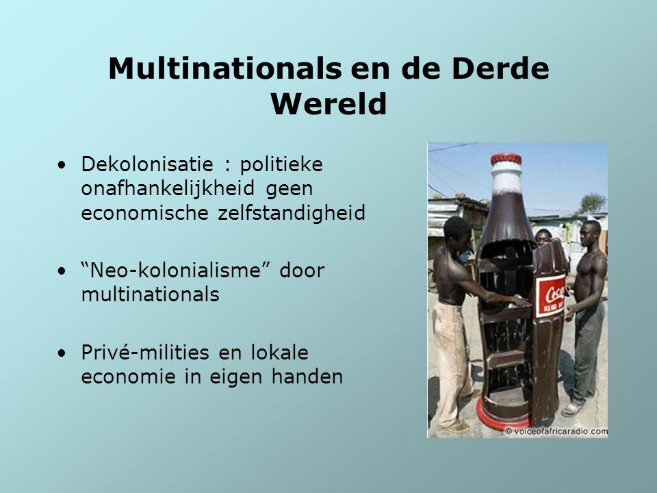 """Multinationals en de Derde Wereld Dekolonisatie : politieke onafhankelijkheid geen economische zelfstandigheid """"Neo-kolonialisme"""" door multinationals"""