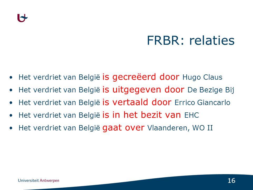 17 Op FRBR gebaseerde catalogi Bibnet: -zoeken.bibliotheek.be Muziekcatalogus CDR (Centrale Discotheek Rotterdam) -www.muziekweb.nl