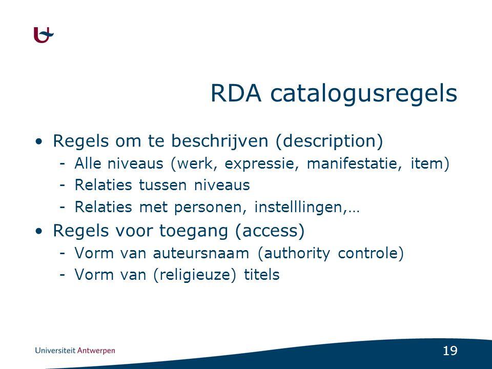 20 RDA: typische kenmerken Take what you see -Neem drukfouten over (met extra zoekingang) -Geen afkortingen -Geen inkortingen -Geen Latijn -Geen beperking op het aantal auteurs -…