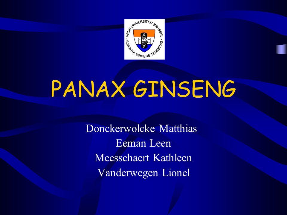 PANAX GINSENG Donckerwolcke Matthias Eeman Leen Meesschaert Kathleen Vanderwegen Lionel