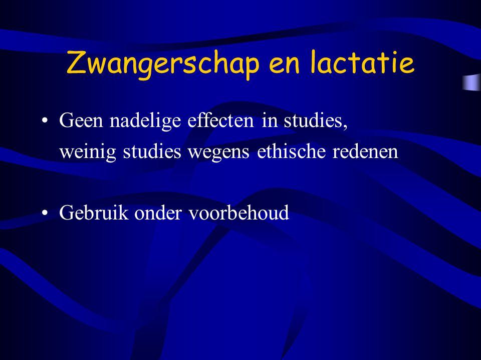 Zwangerschap en lactatie Geen nadelige effecten in studies, weinig studies wegens ethische redenen Gebruik onder voorbehoud