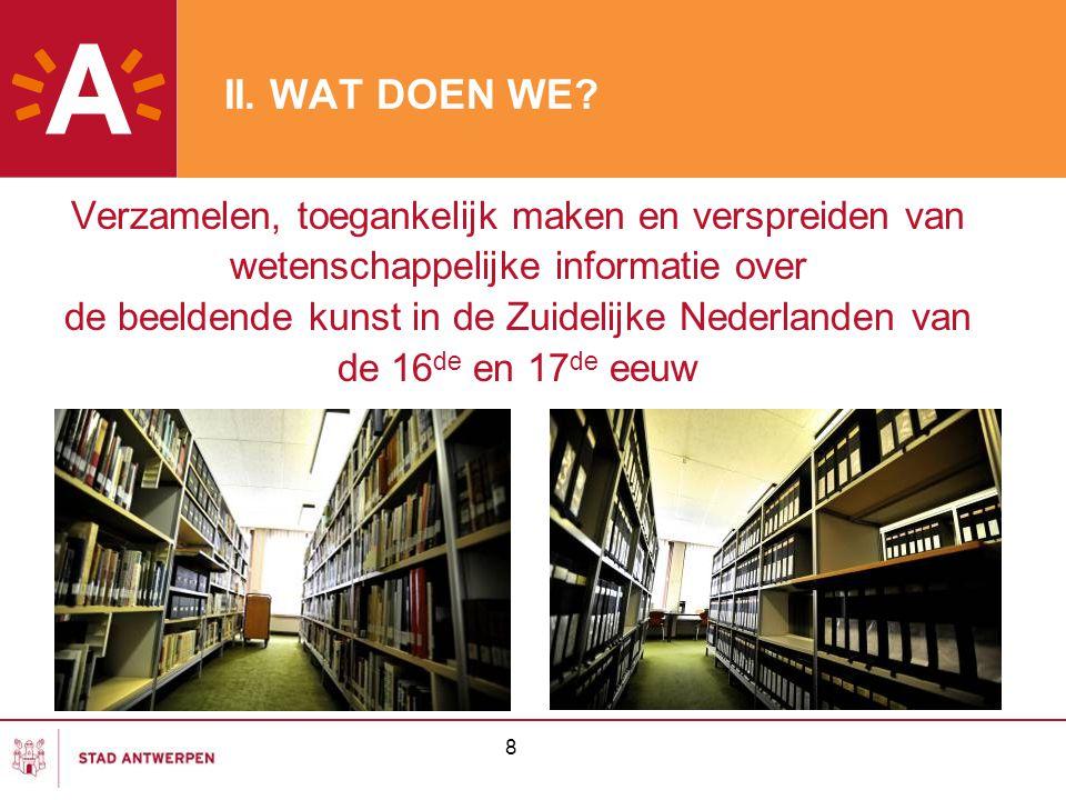 9 Verzamelen (1) Documentatiecentrum = Documentatiemap(pen) voor elke kunstenaar Bibliotheek Kunstbibliotheek Bewaarbibliotheek Museumbibliotheek