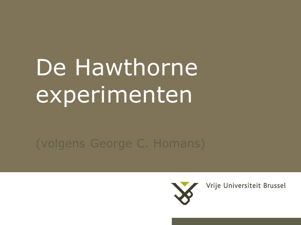 1 De Hawthorne experimenten (volgens George C. Homans)