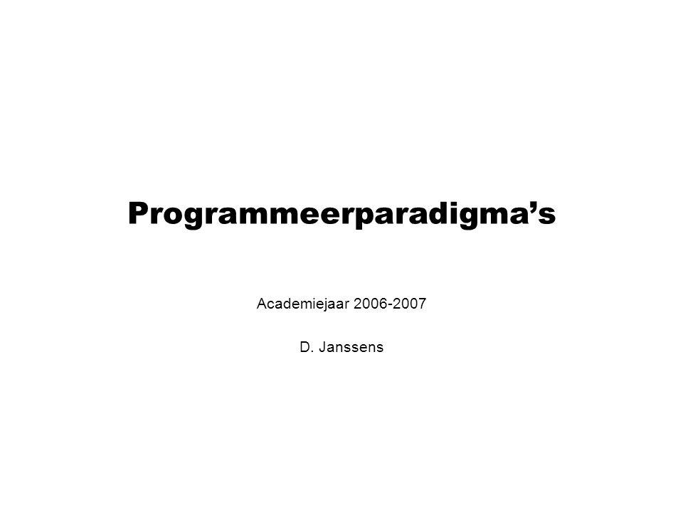 1.Inleiding: de 4 belangrijkste paradigma's Paradigma's = soorten van programmeertaal.