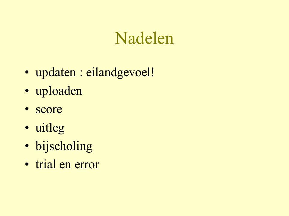 Nadelen updaten : eilandgevoel! uploaden score uitleg bijscholing trial en error