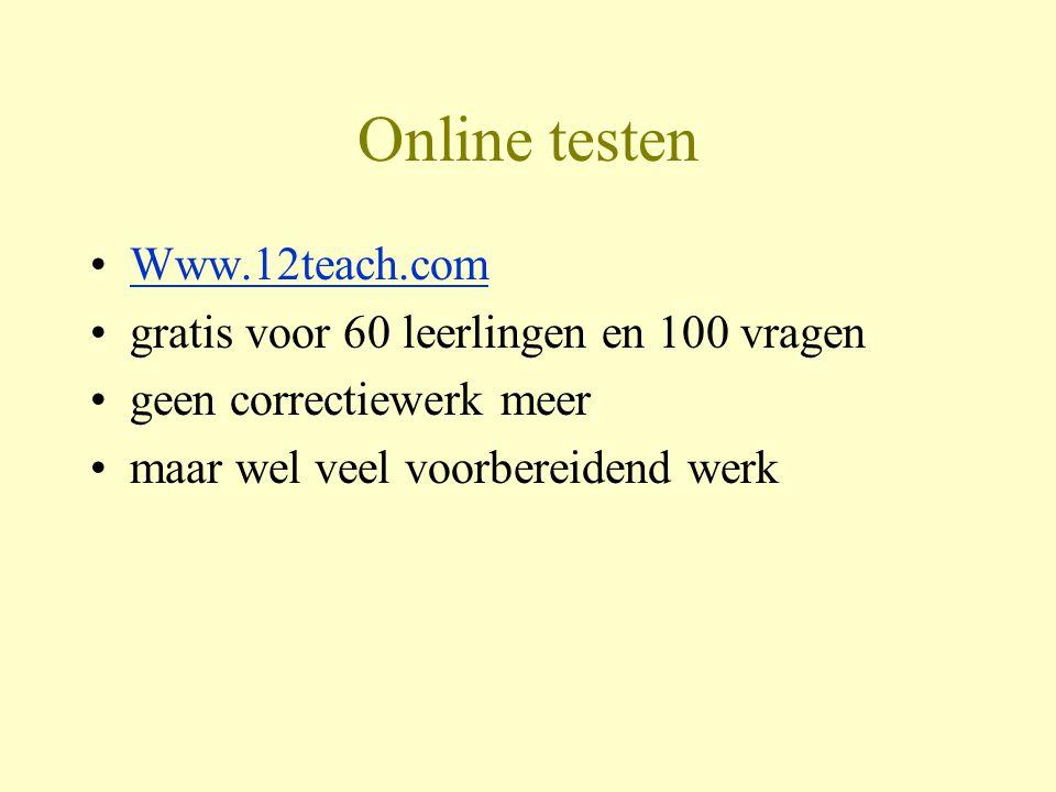 Online testen Www.12teach.com gratis voor 60 leerlingen en 100 vragen geen correctiewerk meer maar wel veel voorbereidend werk