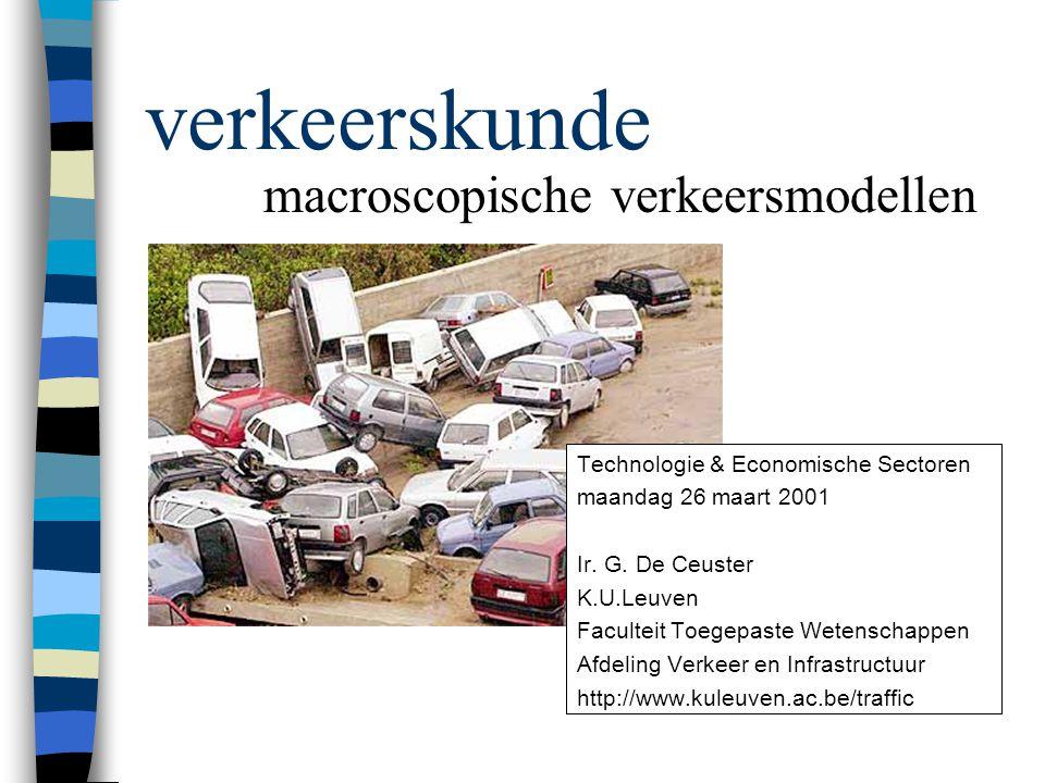 verkeerskunde macroscopische verkeersmodellen DOEL van de les: * wat zijn macroscopische verkeersmodellen.