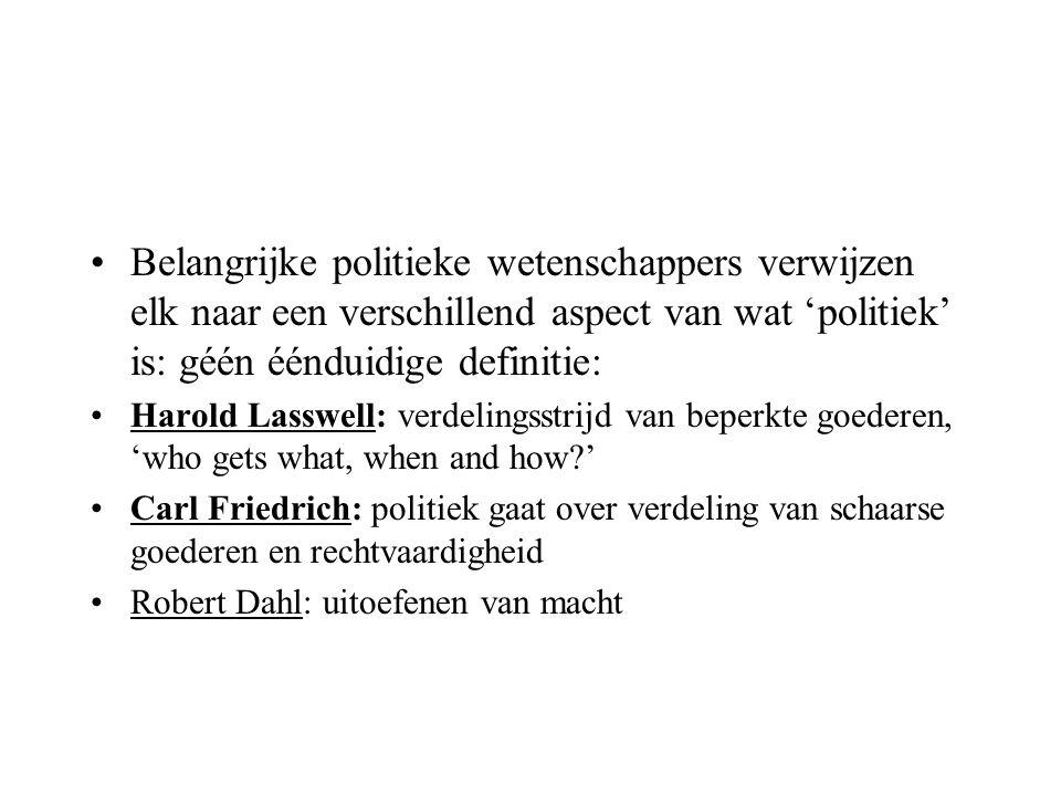 Belangrijke politieke wetenschappers verwijzen elk naar een verschillend aspect van wat 'politiek' is: géén éénduidige definitie: Harold Lasswell: ver