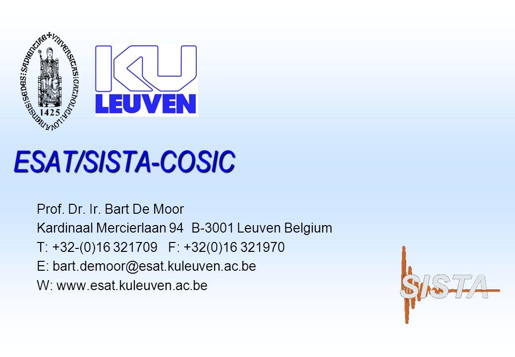 ESAT/SISTA-COSIC Prof. Dr. Ir. Bart De Moor Kardinaal Mercierlaan 94 B-3001 Leuven Belgium T: +32-(0)16 321709 F: +32(0)16 321970 E: bart.demoor@esat.