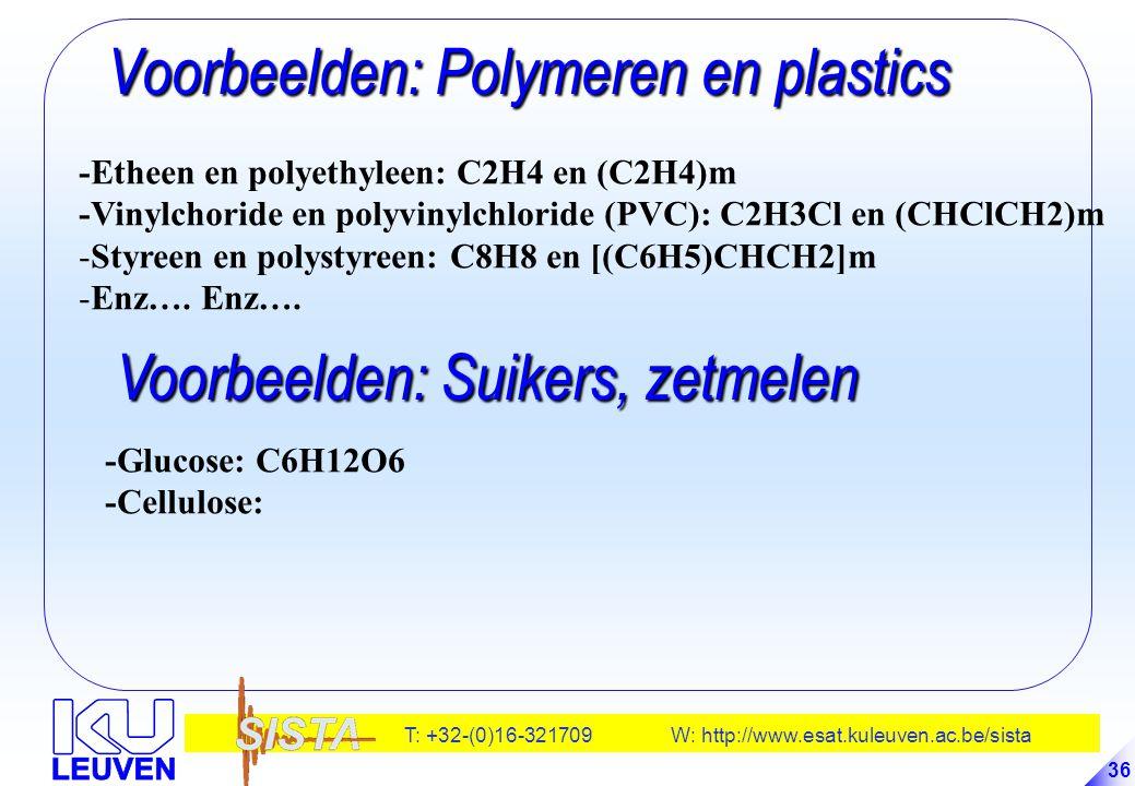 T: +32-(0)16-321709 W: http://www.esat.kuleuven.ac.be/sista 36 Voorbeelden: Polymeren en plastics Voorbeelden: Polymeren en plastics -Etheen en polyet