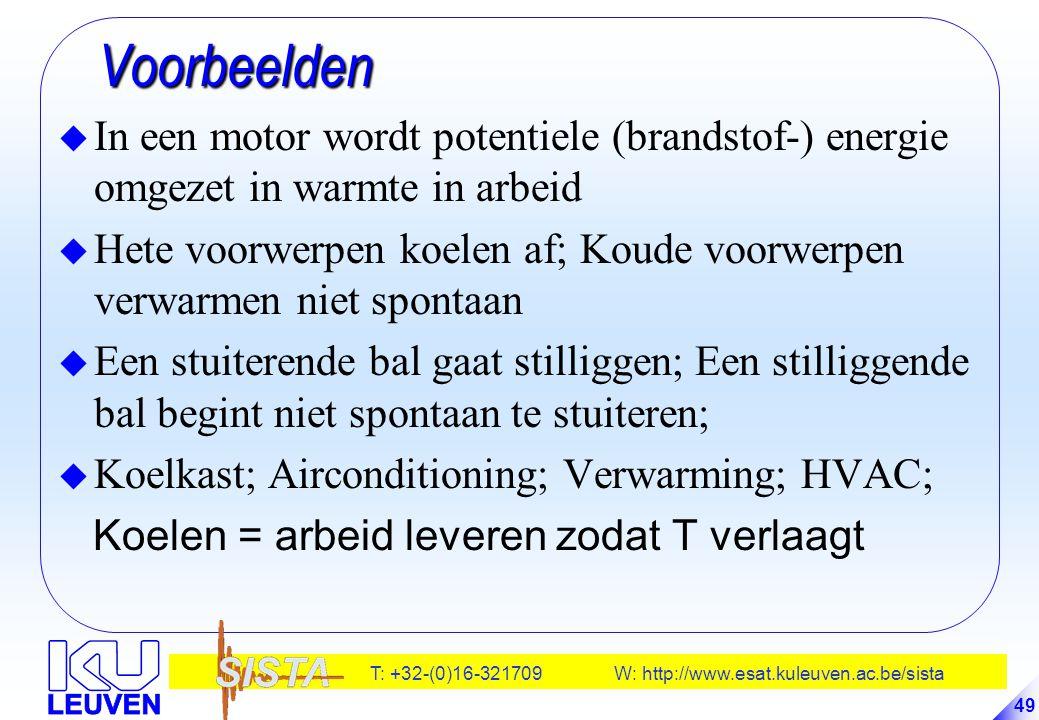 T: +32-(0)16-321709 W: http://www.esat.kuleuven.ac.be/sista 49 Voorbeelden Voorbeelden u In een motor wordt potentiele (brandstof-) energie omgezet in