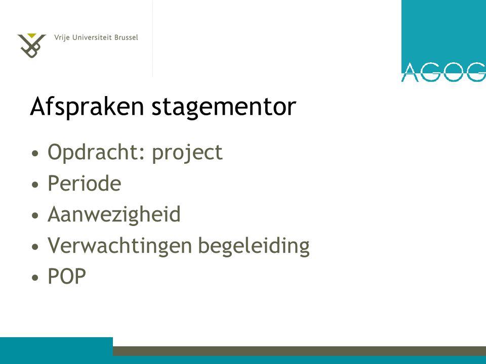 Afspraken stagementor Opdracht: project Periode Aanwezigheid Verwachtingen begeleiding POP