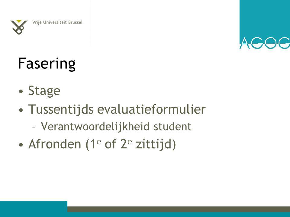 Fasering Stage Tussentijds evaluatieformulier –Verantwoordelijkheid student Afronden (1 e of 2 e zittijd)