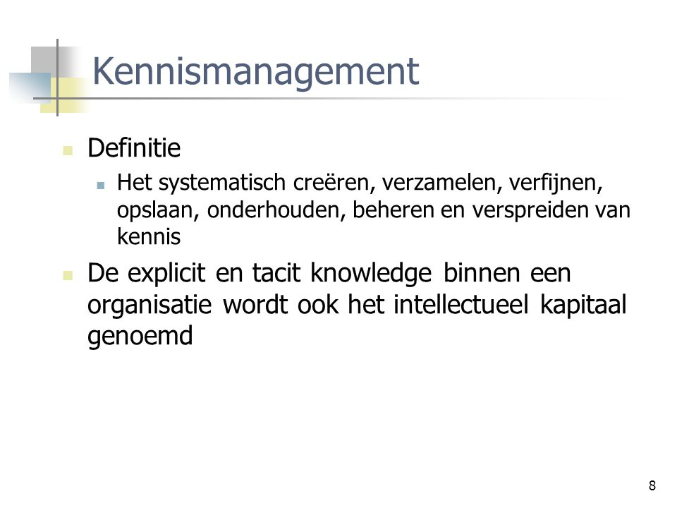 69 Knowledge Management in de Praktijk General Electric GE has since 1982 collected all customer complaints in a database, that supports telephone operators in answering customer calls.