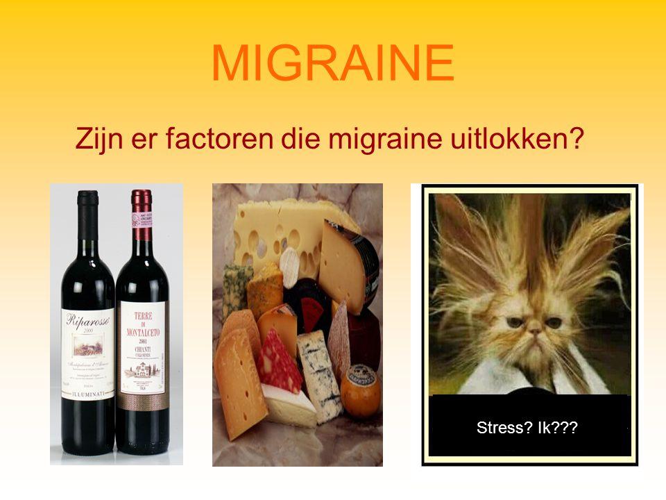 MIGRAINE Zijn er factoren die migraine uitlokken? Stress? Ik???