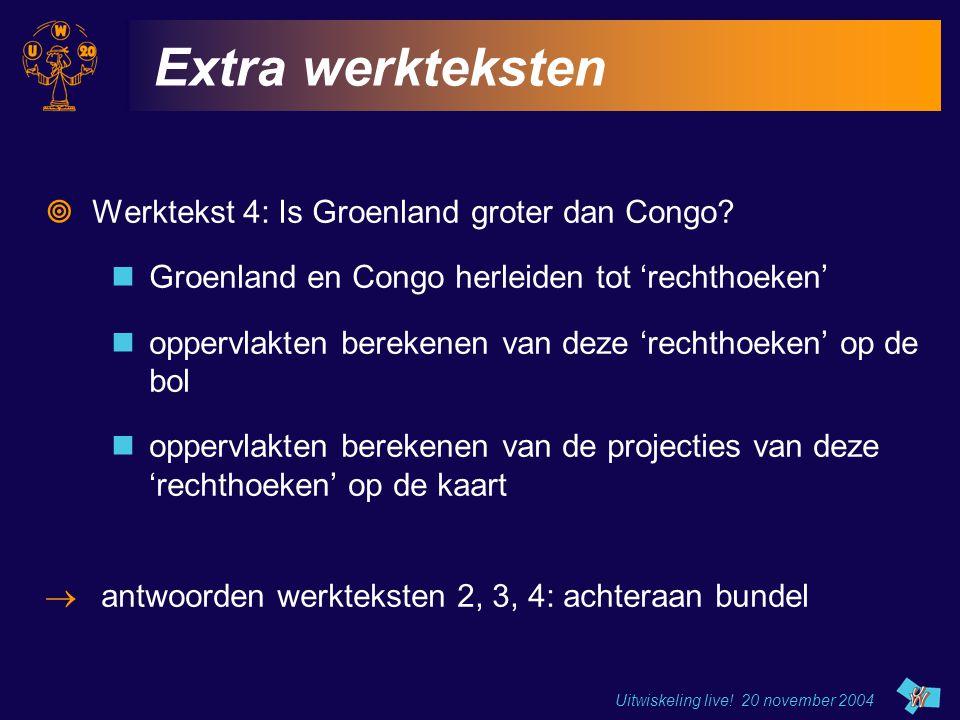 Uitwiskeling live! 20 november 2004 Extra werkteksten  Werktekst 4: Is Groenland groter dan Congo? Groenland en Congo herleiden tot 'rechthoeken' opp