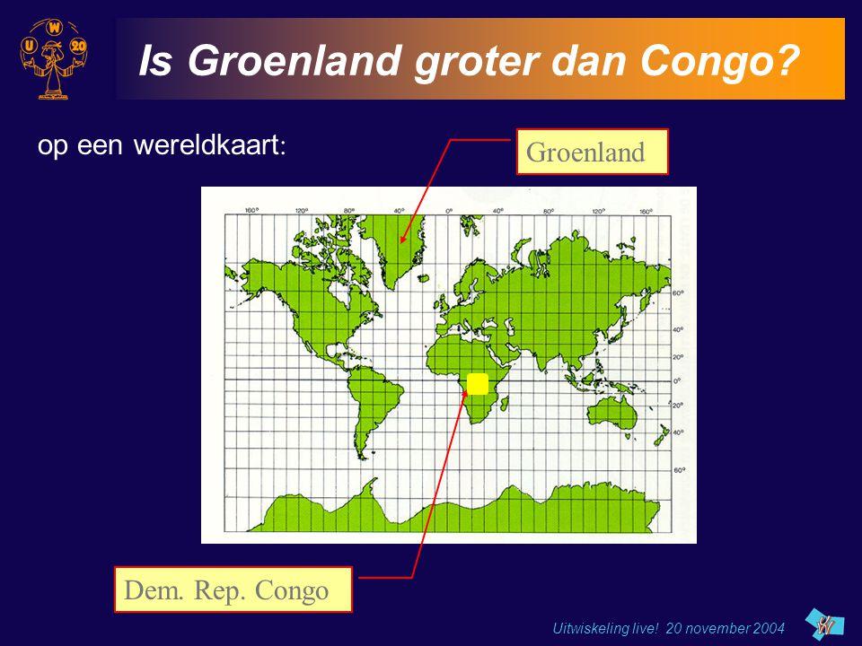 Uitwiskeling live! 20 november 2004 Is Groenland groter dan Congo? Groenland Dem. Rep. Congo op een wereldkaart :