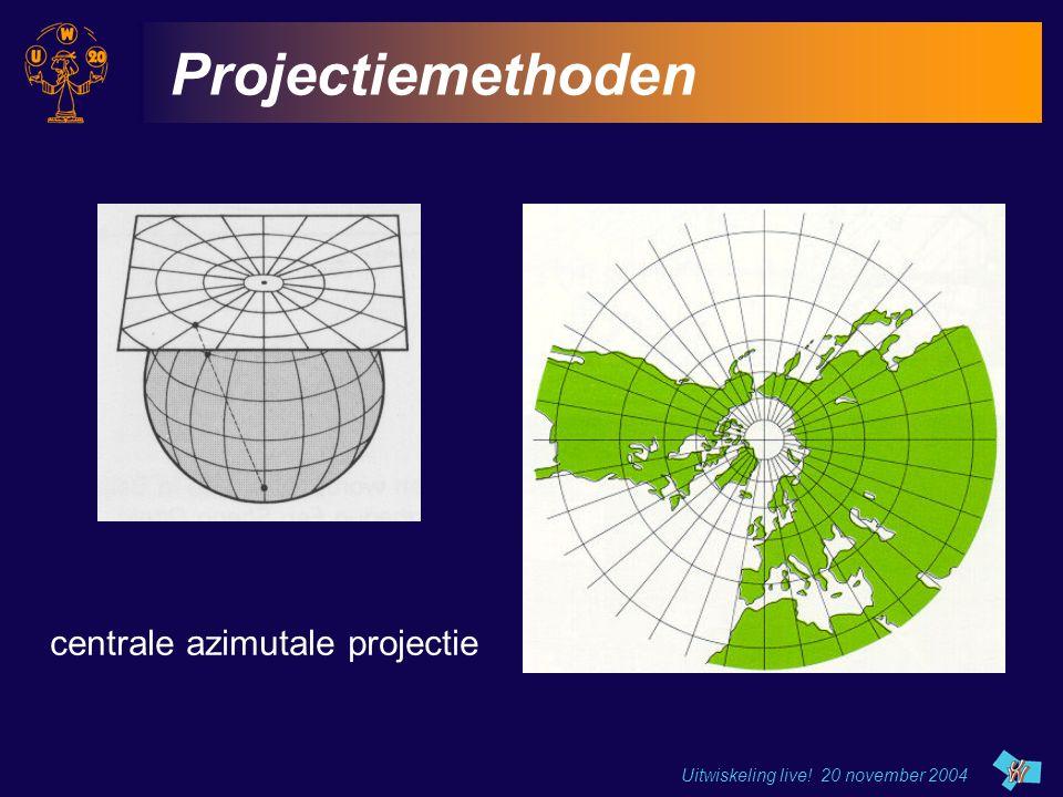 Uitwiskeling live! 20 november 2004 Projectiemethoden centrale azimutale projectie