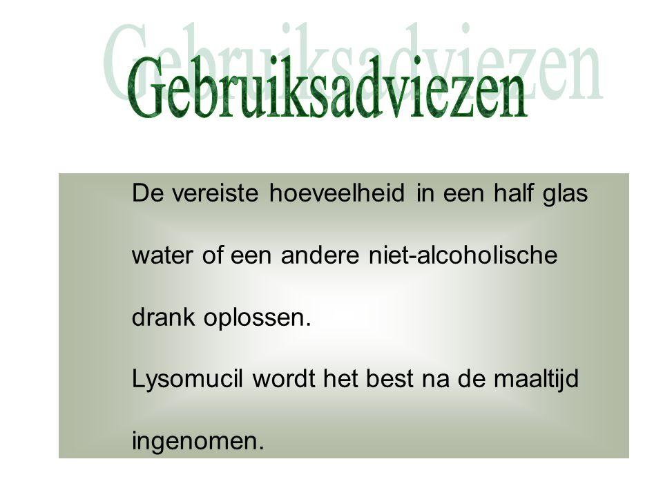 De vereiste hoeveelheid in een half glas water of een andere niet-alcoholische drank oplossen. Lysomucil wordt het best na de maaltijd ingenomen.