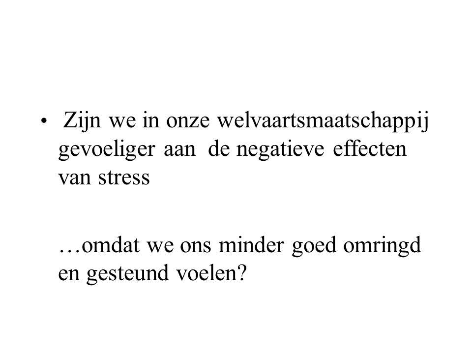 Zijn we in onze welvaartsmaatschappij gevoeliger aan de negatieve effecten van stress …omdat we ons minder goed omringd en gesteund voelen?
