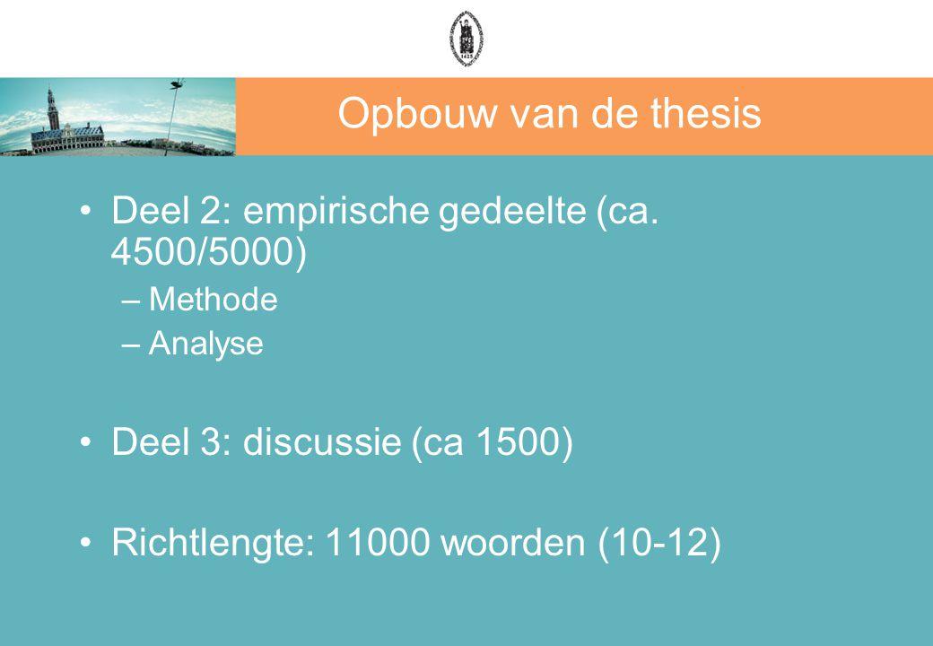 Opbouw van de thesis Deel 2: empirische gedeelte (ca.
