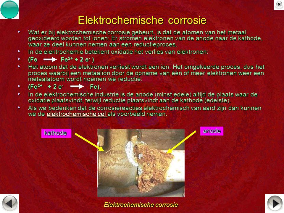 Elektrochemische corrosie Wat er bij elektrochemische corrosie gebeurt, is dat de atomen van het metaal geoxideerd worden tot ionen: Er stromen elektr