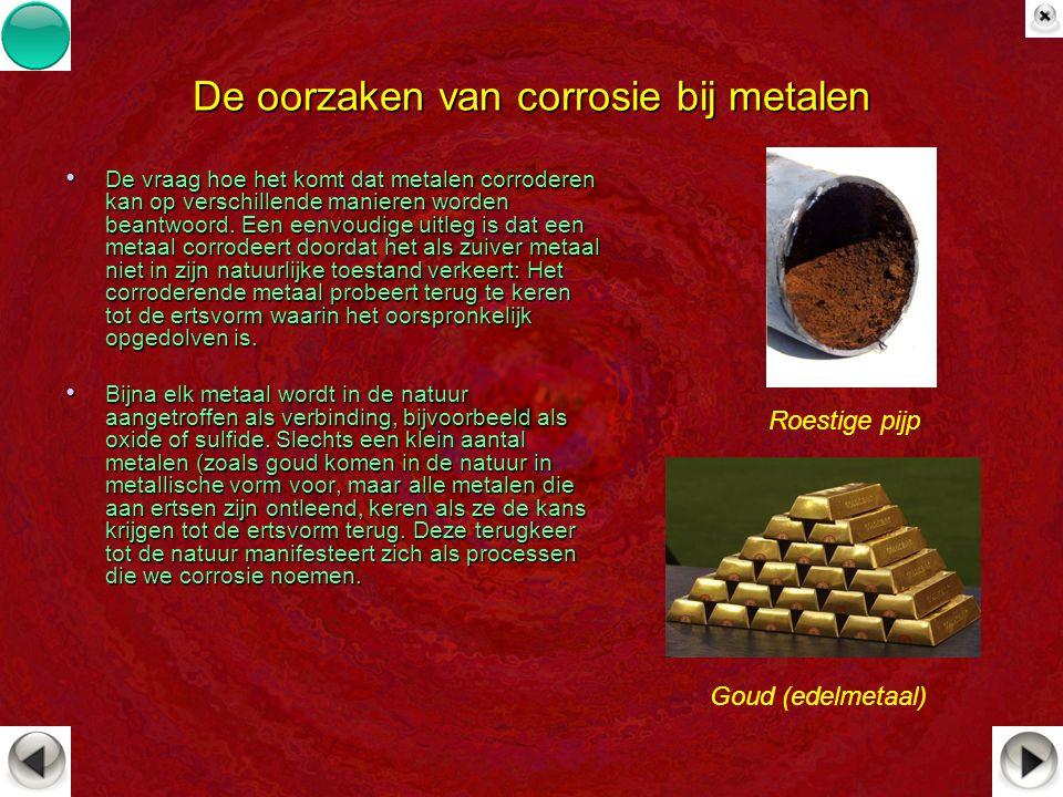 De oorzaken van corrosie bij metalen De vraag hoe het komt dat metalen corroderen kan op verschillende manieren worden beantwoord. Een eenvoudige uitl