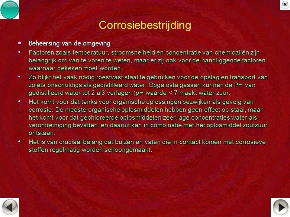 Corrosiebestrijding Beheersing van de omgeving Beheersing van de omgeving Factoren zoals temperatuur, stroomsnelheid en concentratie van chemicaliën z