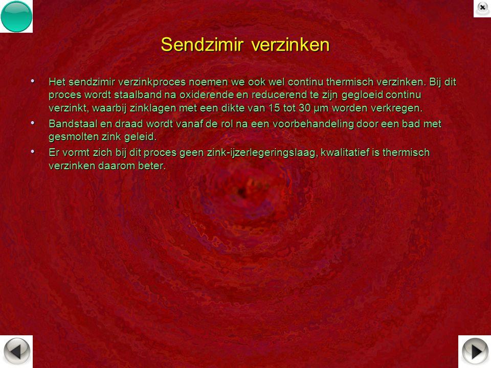 Sendzimir verzinken Het sendzimir verzinkproces noemen we ook wel continu thermisch verzinken. Bij dit proces wordt staalband na oxiderende en reducer