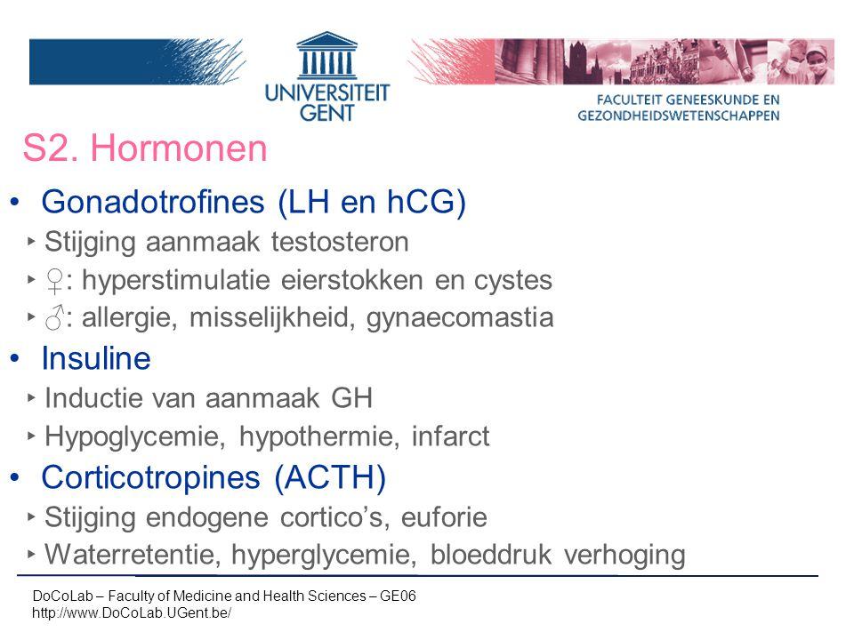 S2. Hormonen DoCoLab – Faculty of Medicine and Health Sciences – GE06 http://www.DoCoLab.UGent.be/ Gonadotrofines (LH en hCG) ‣ Stijging aanmaak testo