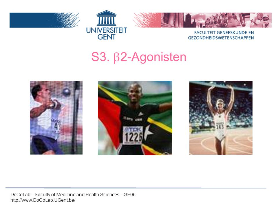 S3.  2-Agonisten DoCoLab – Faculty of Medicine and Health Sciences – GE06 http://www.DoCoLab.UGent.be/