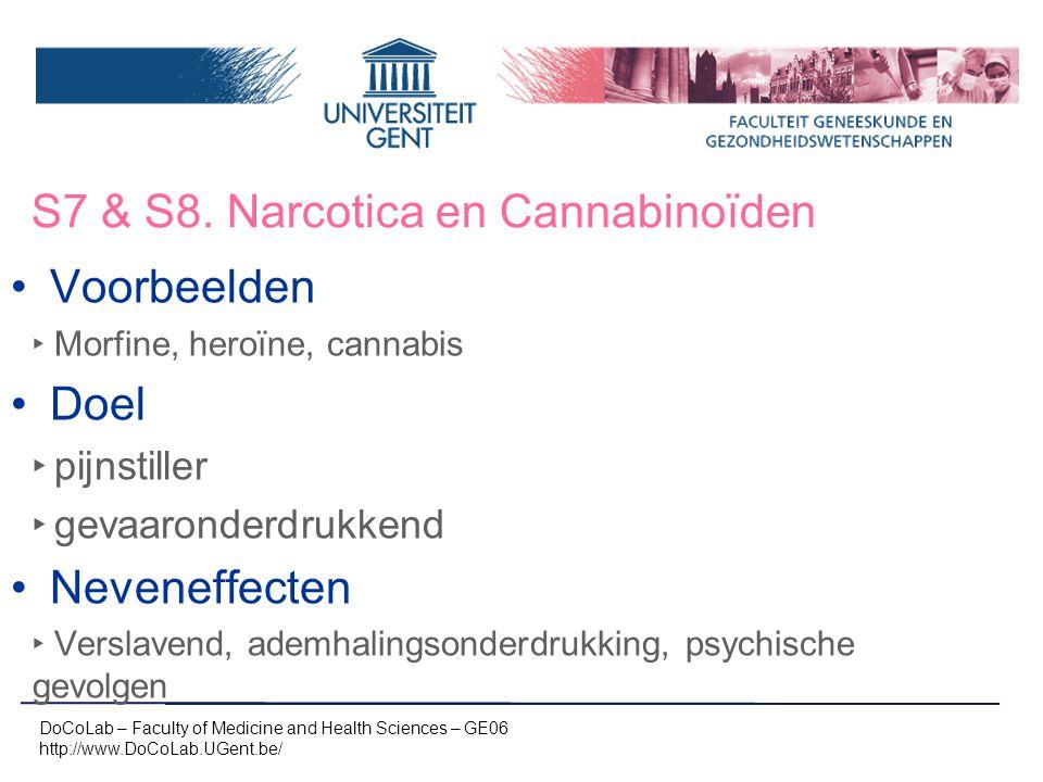 S7 & S8. Narcotica en Cannabinoïden DoCoLab – Faculty of Medicine and Health Sciences – GE06 http://www.DoCoLab.UGent.be/ Voorbeelden ‣ Morfine, heroï