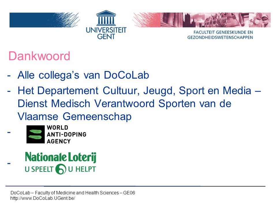 Dankwoord -Alle collega's van DoCoLab -Het Departement Cultuur, Jeugd, Sport en Media – Dienst Medisch Verantwoord Sporten van de Vlaamse Gemeenschap - DoCoLab – Faculty of Medicine and Health Sciences – GE06 http://www.DoCoLab.UGent.be/