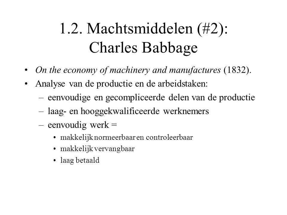 1.2.Machtsmiddelen (#2): Charles Babbage On the economy of machinery and manufactures (1832).