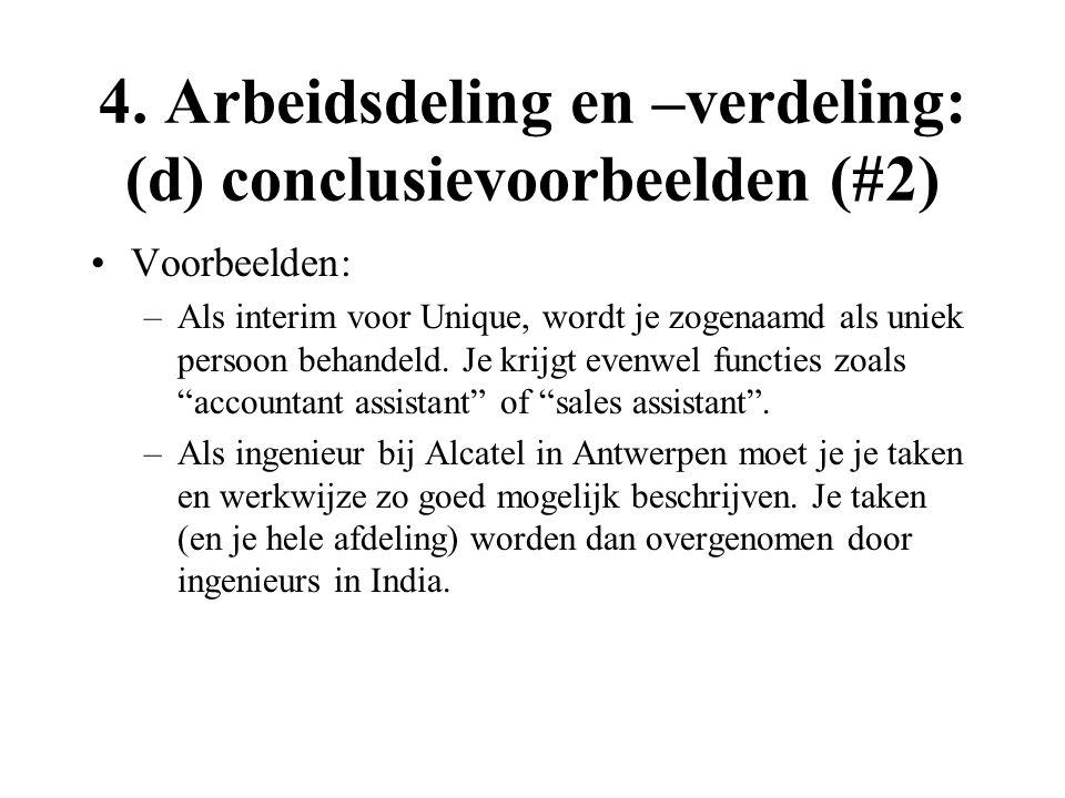 4. Arbeidsdeling en –verdeling: (d) conclusievoorbeelden (#2) Voorbeelden: –Als interim voor Unique, wordt je zogenaamd als uniek persoon behandeld. J