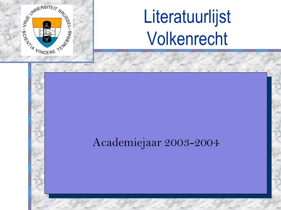 Literatuurlijst Volkenrecht Logo van uw bedrijf Academiejaar 2003-2004
