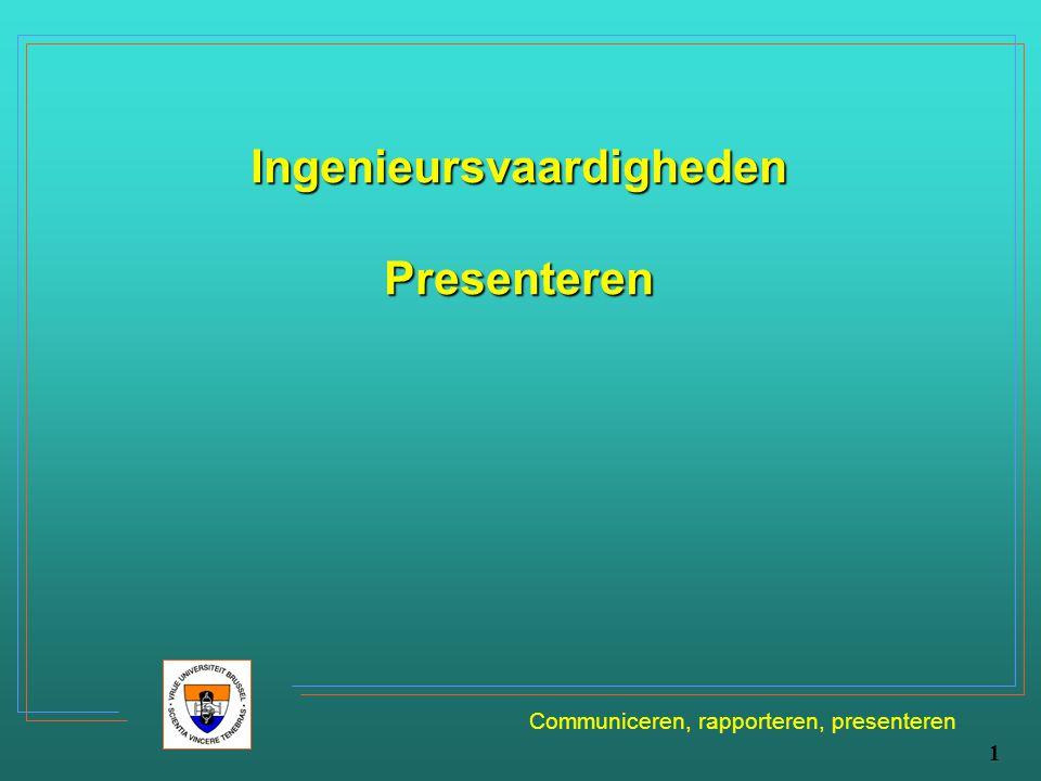 Communiceren, rapporteren, presenteren 1 IngenieursvaardighedenPresenteren