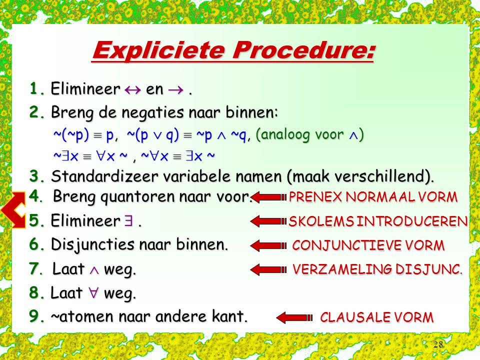 28 Expliciete Procedure: 1. Elimineer  en . 2.