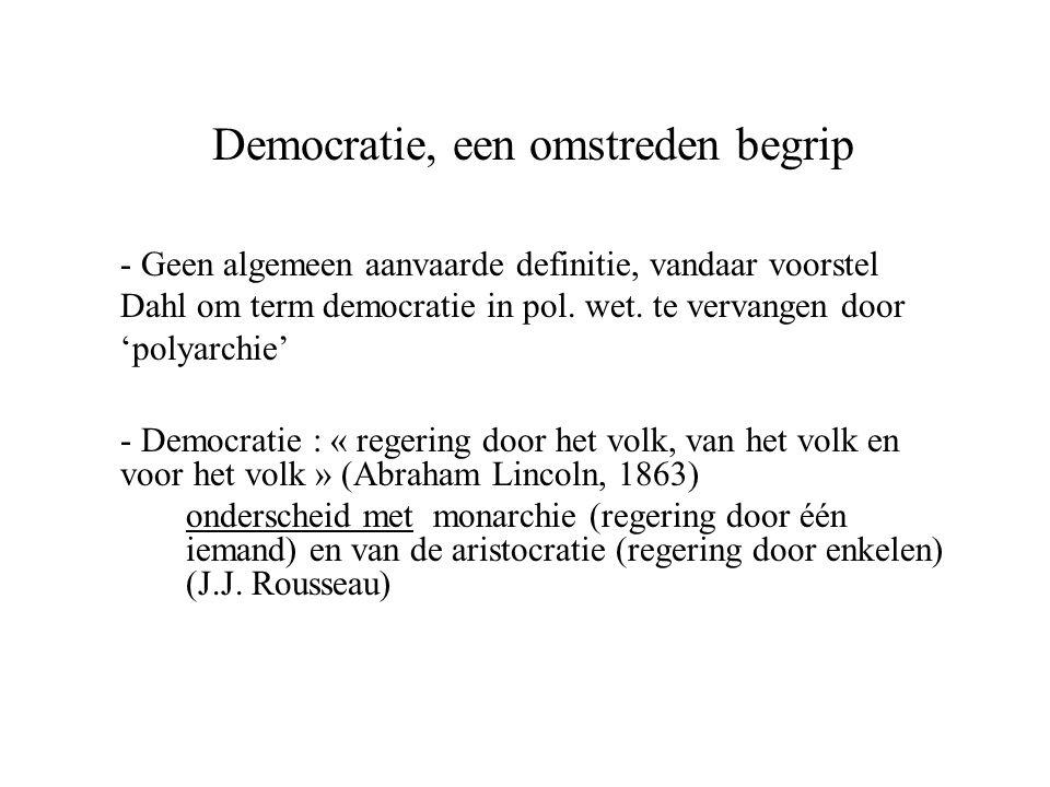 Democratie, een omstreden begrip - Geen algemeen aanvaarde definitie, vandaar voorstel Dahl om term democratie in pol. wet. te vervangen door 'polyarc