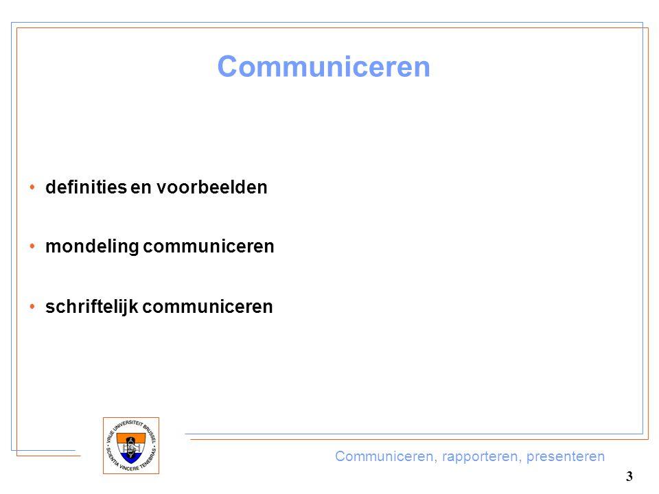 Communiceren, rapporteren, presenteren 4 Definities en voorbeelden communiceren = mededelen schriftelijk communiceren  nota  brief  enquête ...