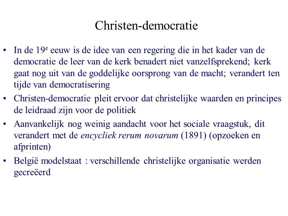 Christen-democratie In de 19 e eeuw is de idee van een regering die in het kader van de democratie de leer van de kerk benadert niet vanzelfsprekend;