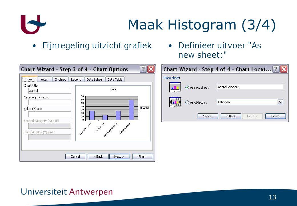 13 Maak Histogram (3/4) Fijnregeling uitzicht grafiekDefinieer uitvoer As new sheet: