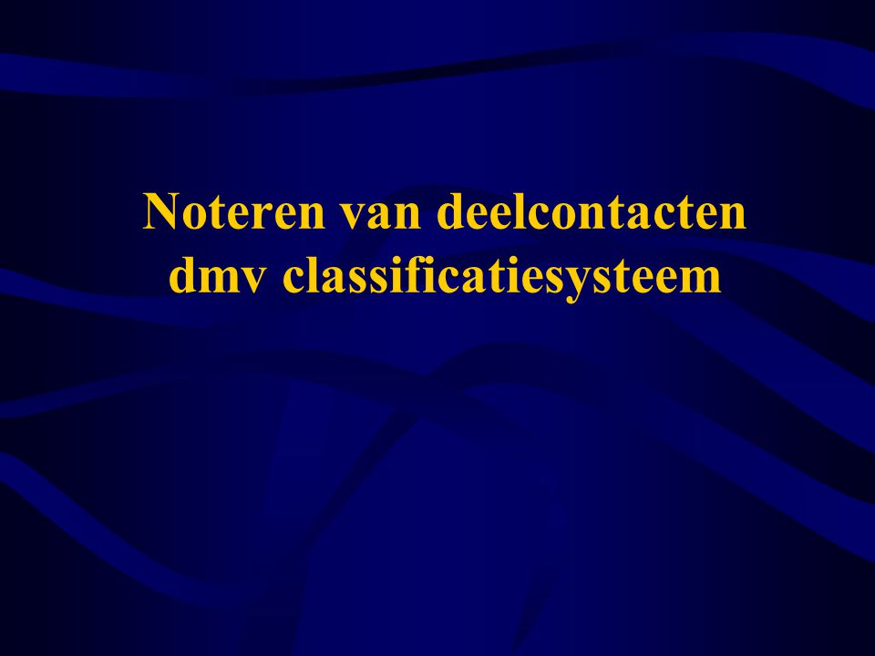 Noteren van deelcontacten dmv classificatiesysteem