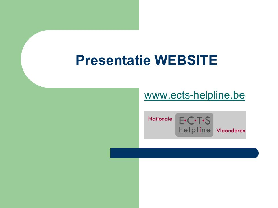 Presentatie WEBSITE www.ects-helpline.be